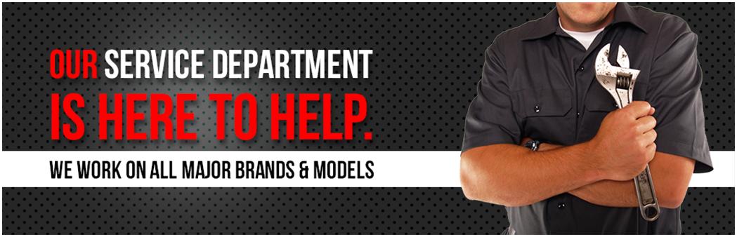 Our service department is here to help. We work on all major brands and models.