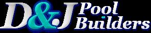 D&J Pool Builders
